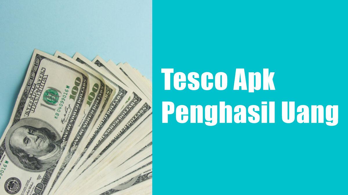Aplikasi Tesco Apk Penghasil Uang Apakah Penipuan? | TeknoQU
